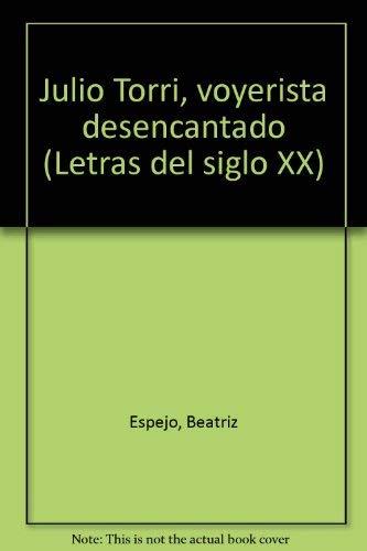 Julio Torri, voyerista desencantado (Letras del siglo XX)