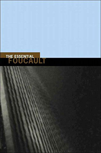 The Essential Foucault: Selections from the Essential Works of Foucault, 1954-1984