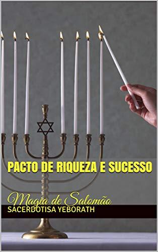 Pacto de Riqueza e Sucesso: Magia de Salomão