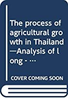 The process of agricultural growth in Thailand―Analysis of long‐term economic statistics for the period of 1950-1997