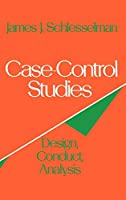 Case Control Studies: Design, Conduct, Analysis (Monographs in Epidemiology and Biostatistics)