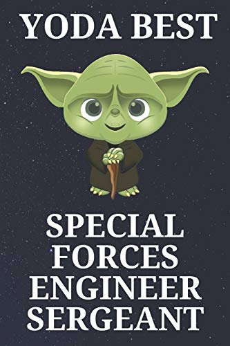 Yoda Best Special Forces Engineer Sergeant: Unique and Funny Appreciation Gift Perfect For Writing Down Notes, Journaling, Staying Organized, Drawing or Sketching