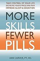 More Skills, Fewer Pills
