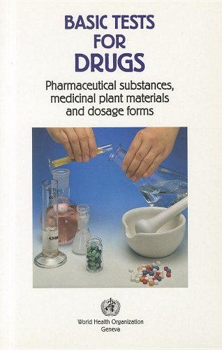 Basic Tests for Drugs: Pharmaceutical Substances, Medicinal Plant Materials and Dosage Forms