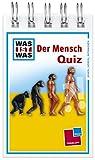 Was ist was Quizblock: Der Mensch: 120 Fragen und Antworten! Mit Spielanleitung und Punktewertung - Lisa Maurer