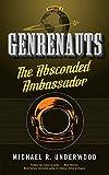 Image of The Absconded Ambassador: Genrenauts Episode 2 (Genrenauts, 2)