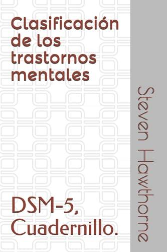 Clasificación de los trastornos mentales: DSM-5, Cuadernillo. (DSM. CUADERNILLOS TRASTORNOS MENTALES. PSICOLOGÍA.)