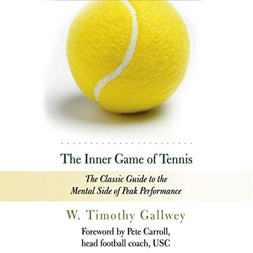 The Inner Game of Tennis     The Classic Guide to the Mental Side of Peak Performance              Written by:                                                                                                                                 W. Timothy Gallwey                               Narrated by:                                                                                                                                 Dan Woren                      Length: 4 hrs and 36 mins     27 ratings     Overall 4.9