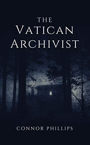 The Vatican Archivist: An exorcism horror novel from The Vatican Secret Archives collection: Vol 1 (English Edition)