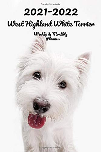 2021-2022 West Highland White Terrier Weekly & Monthly Planner: 2-Year Pocket Calendar | 26 Months | 152 pages 6x9 in. | Diary | Organizer | Agenda | Appointment | For Dog Lovers