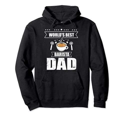 El mejor papá barista del mundo, el rey del café con cafeína Sudadera con Capucha