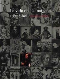 La vida de las imágenes: Estudios iconográficos sobre el arte de la Edad Media (Alianza Forma (Af))