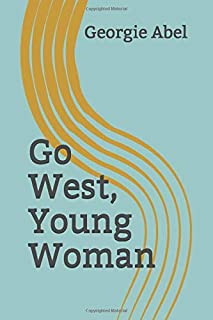 Go West, Young Woman