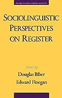 Sociolinguistic Perspectives on Register (Oxford Studies in Sociolinguistics)