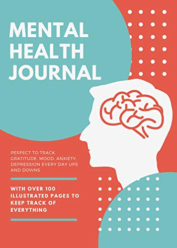 Mental Health Therapy Journal - Depression and anxiety relief: Daily planner and mood tracker for a better allround understanding of your mental health (English Edition)