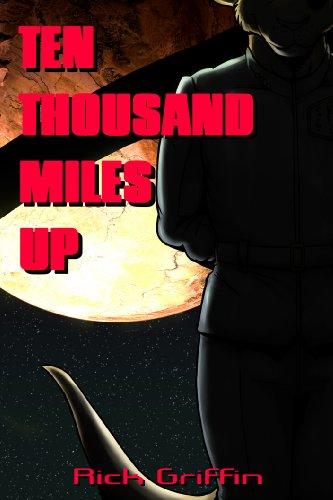 Ten Thousand Miles Up