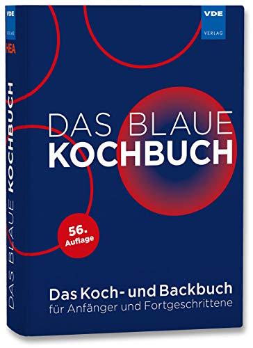 Das Blaue Kochbuch: Das Koch- und Backbuch für Anfänger und Fortgeschrittene