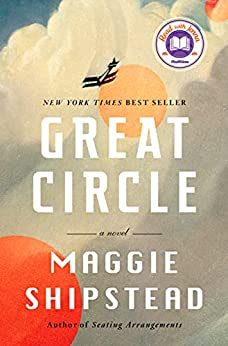 Great Circle: A novel by [Maggie Shipstead]