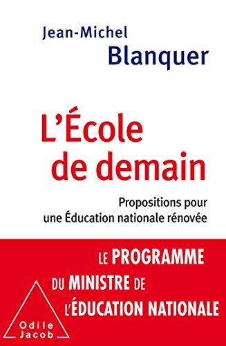 L'Ecole de demain: Propositions pour une Éducation nationale rénovée