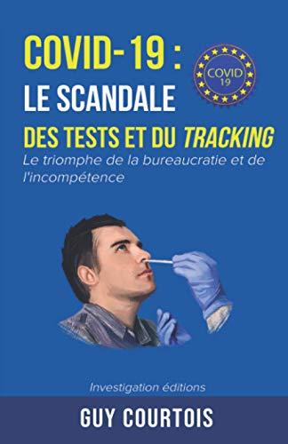 Covid-19 : le scandale des tests et du tracking: Le triomphe de la bureaucratie et de l'incompétence