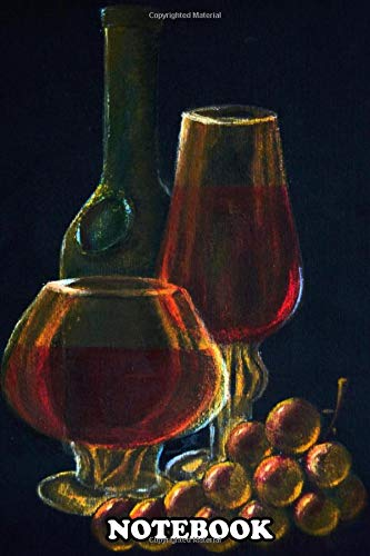Notebook: Illustration Of Wine Glasses And An Old Bottle Next To , Journal for Writing, College Ruled Size 6' x 9', 110 Pages
