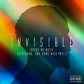 Invisible (feat. Una Rams & Mizo Phyll)