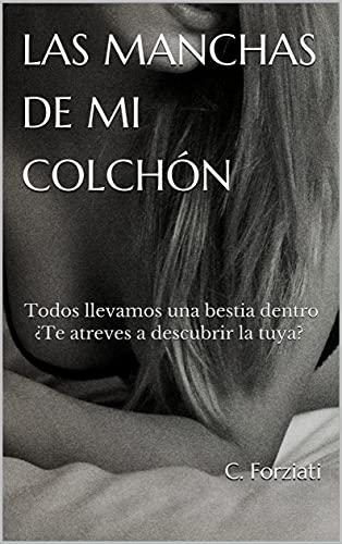 LAS MANCHAS DE MI COLCHÓN de C. Forziati