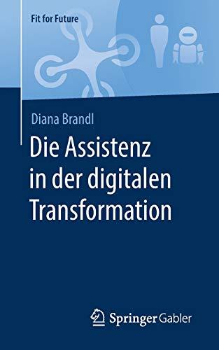 Die Assistenz in der digitalen Transformation (Fit for Future)
