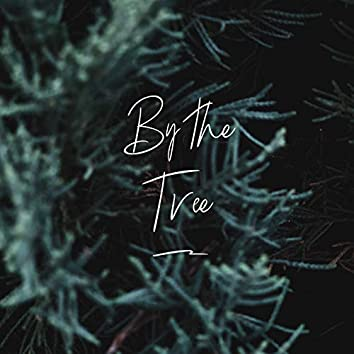 By the Tree (Voice Memo)