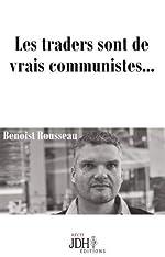 Les traders sont de vrais communistes... de Benoist Rousseau