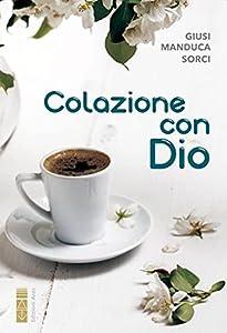 Colazione con Dio (Italian Edition)