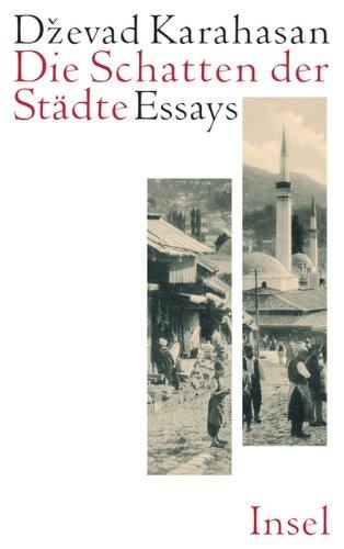 Die Schatten der Städte: Essays