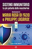 Sistema immunitario. La più potente delle mascherine: Conversazione tra Maria Rosa Di Fazio e Philippe Lagarde (SH Health Service - Ripensare la salute)
