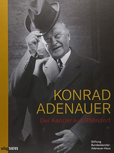 Konrad Adenauer: Der Kanzler aus Rhöndorf