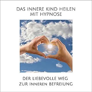 Das innere Kind heilen mit Hypnose     Der liebevolle Weg zur inneren Befreiung              Autor:                                                                                                                                 Tanja Kohl                               Sprecher:                                                                                                                                 Tanja Kohl                      Spieldauer: 46 Min.     1 Bewertung     Gesamt 5,0