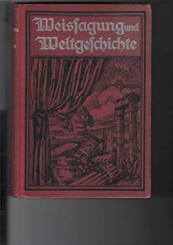 Weissagung und Weltgeschichte oder Staatsmann und Prophet