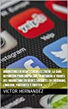 Marketing en Redes Sociales 2020: La guía definitiva para impulsar su negocio a través del marketing en redes sociales en Facebook, Linkedin, Pinterest y Twitter