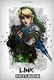 Notebook: Link Legend Of Zelda , Journal for Writing, College Ruled Size 6' x 9', 110 Pages