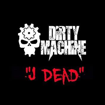 J Dead