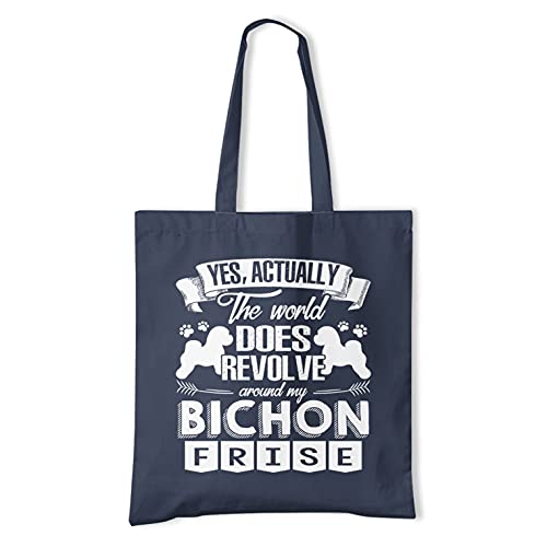 Yes, Actually The World Does Revolve Around My Bichon Frise Reusable...