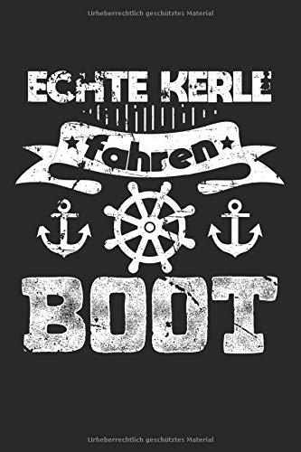 Echte Kerle Fahren Boot: DIN A5 Dotted Punkteraster Heft für jeden Bootsfahrer | Notizbuch Tagebuch Planer Kapitän Boot Schiff | Notiz Buch Geschenk Schifffahrt Boot Bootsfahrt Notebook