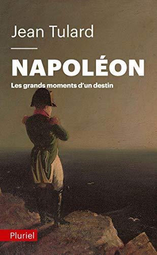 Napoléon: Les grands moments d'un destin