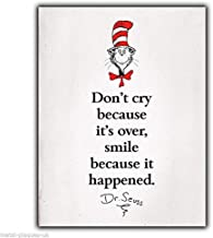 Metal Sign Wall Plaque Don't Cry Because It's Over Dr. Seuss Quote