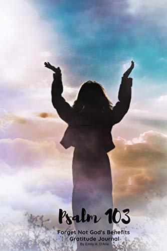 Psalm 103 Forget Not God's Benefits Gratitude journal