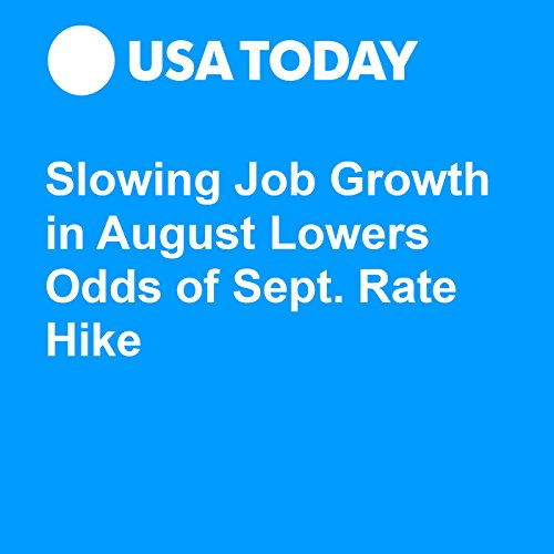 Slowing Job Growth in August Lowers Odds of Sept. Rate Hike audiobook cover art