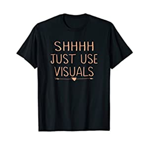 Shhh Just Use Visuals Special Education Teacher Funny Gifts