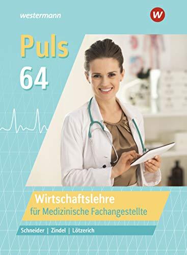 Puls 64: Wirtschaftslehre für Medizinische Fachangestellte: Schülerband: für Medizinische Fachangestellte / Wirtschaftslehre für Medizinische ... (Puls 64: für Medizinische Fachangestellte)