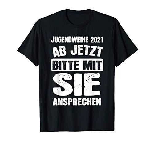Jugendweihe 2021 Ab jetzt bitte mit Sie ansprechen Geschenk T-Shirt