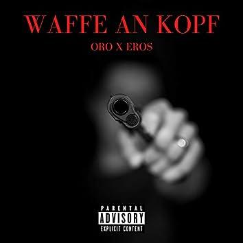 Waffe an Kopf (feat. Eros & Teekay)