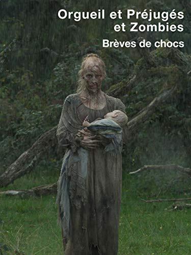 Orgueil et préjugés et zombies - Brèves de chocs